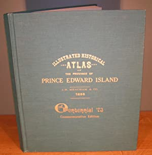ILLUSTRATED HISTORICAL ATLAS OF PRINCE EDWARD ISLAND (Commemorative Centennial Issue, 1973) (Sign...