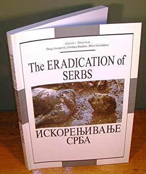 THE ERADICATION OF SERBS IN BOSNIA AND HERZEGOVINA 1992-1993