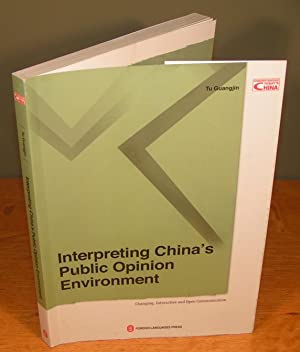 INTERPRETING CHINA¿S PUBLIC OPINION ENVIRONMENT changing, interactive and open communication