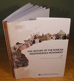 THE HISTORY OF THE KOREAN INDEPENDENCE MOVEMENT: SANG-KI, Kim, BYUNG-YOOL,