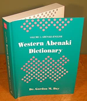 WESTERN ABENAKI DICTIONARY, Volume 1 : Abenaki-English