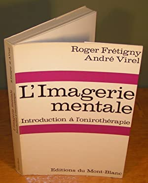 L¿IMAGERIE MENTALE Introduction à l¿Onirothérapie