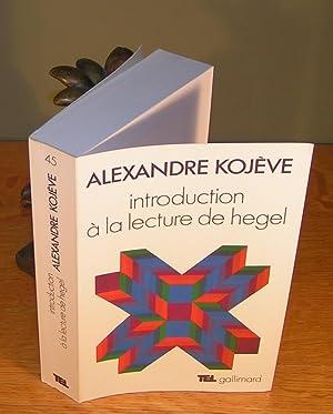 INTRODUCTION À LA LECTURE DE HEGEL (Leçons: KOJEVE, Alexandre