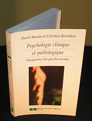 PSYCHOLOGIE CLINIQUE ET PATHOLOGIQUE ; perspective bio-psycho-sociale