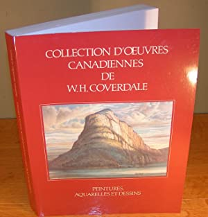 COLLECTION D¿¿UVRES CANAFADIENNES DE W. H. COVERDALE Peintures, aquarelles et dessins (Collection...