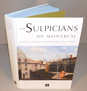 THE SULPICIANS OF MONTREAL a history of power and discretion 1657-2007