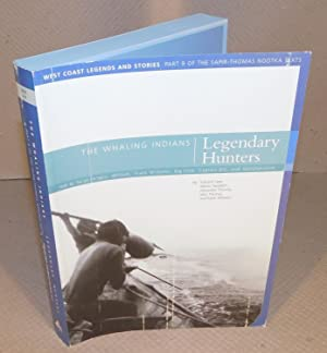 THE WHALING INDIANS, LEGENDARY HUNTERS (West coast legends and stories part 9 of the Sapir-Thomas...
