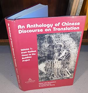 AN ANTHOLOGY OF CHINESE DISCOURSE ON TRANSLATION (Vol. 1) from earliest times to the buddhist pro...