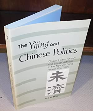 THE YIJING AND CHINESE POLITICS classical commentary and literati activism in the northen Song pe...