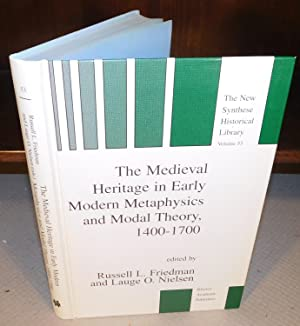 THE MEDIEVAL HERITAGE IN EARLY MODERN METAPHYSICS AND MODAL THEORY 1400 – 1700