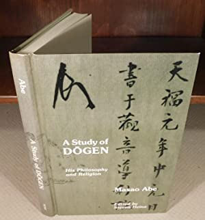 A STUDY OF DOGEN his philosophy and religion (hardcover)