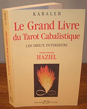 Le GRAND LIVRE DU TAROT CABALISTIQUE ; les Dieux Intérieurs: KABALEB / HAZIEL