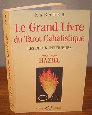 Le GRAND LIVRE DU TAROT CABALISTIQUE ;: KABALEB / HAZIEL