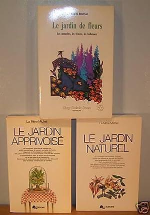 """3 livres ; 1- """"Le Jardin Naturel: Mère Michel"""