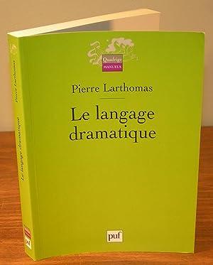 LE LANGAGE DRAMATIQUE: LARTHOMAS, Pierre