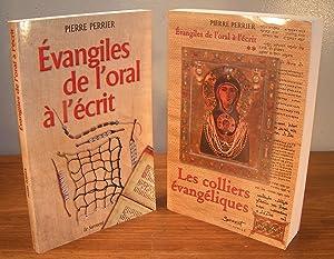 ÉVANGILES DE L'ORAL À L'ÉCRIT + LES COLLIERS ÉVANGÉ...
