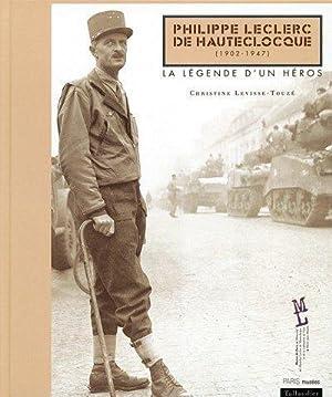 Philippe Leclerc de Hauteclocque (1902-1947) : La: LEVISSE-TOUZE Christine