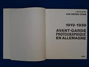 1919 - 1939 AVANT - GARDE PHOTOGRAPHIQUE EN ALLEMAGNE: VAN DEREN COKE /JEAN - MICHEL PALMIER