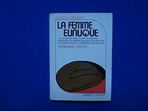La Femme Eunuque -Ou La Femme-Objet, La: GREER Germaine