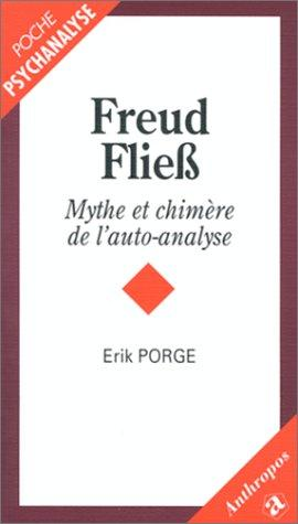 Freud Fließ - Mythe et chimère de l'auto-analyse