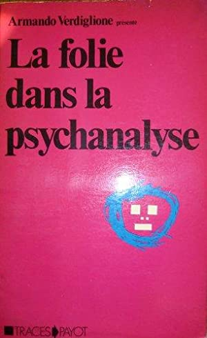 La Folie dans la psychanalyse : Documents du congrès international de Psychanalyse Milan, 1-4 Déc...