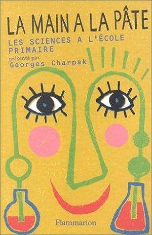 La main à la p te. Histoire: Georges Charpak