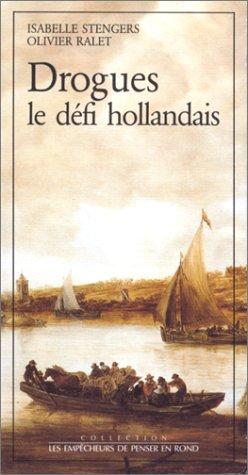 Drogues, le défi hollandais