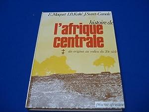 Histoire de l'Afrique Centrale: MAQUET, KAKE, SURET-CANALE