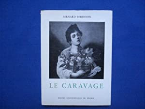 Le Caravage. Sa gloire et son incongruité.: BERENSON Bernard