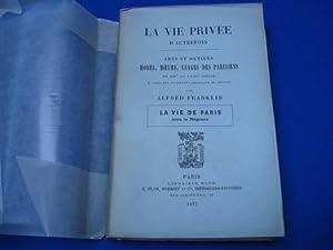 La Vie privée d'autrefois. Arts et métiers.: FRANKLIN Alfred