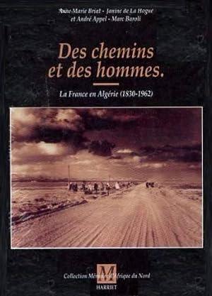 Des chemins et des hommes. La France: BRIAT (Anne-Marie), BAROLI