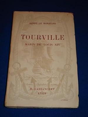 TOURVILLE. Marin de Louis XIV: LE MARQUAND HENRY
