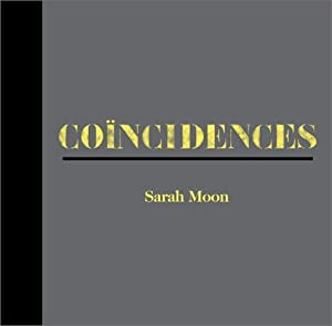Sarah Moon: Coincidences: Sarah Moon, Robert