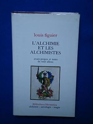L'Alchimie et les alchimistes, essai historique et: Figuier Louis