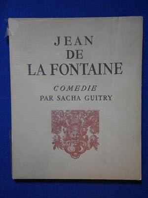 Jean de la Fontaine. Comédie: GUITRY Sacha