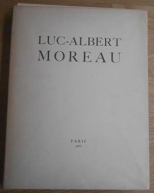 Luc-Albert Moreau vu par ses amis. Suivi: Colette, Louis Gillet,