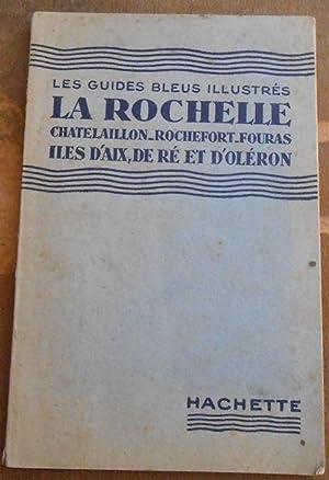 La Rochelle Rochefort Iles de Ré et: Georges Monmarché