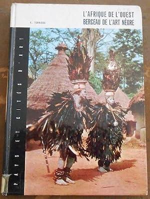 L'Afrique de l'Ouest Berceau de l'Art Nègre