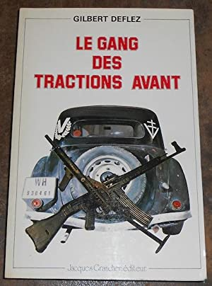 Le Gang des Tractions Avant: Gilbert Deflez