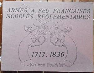 Armes à feu françaises Modèles Reglementaires 1717.1836: Jean Boudriot, R.