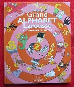 Mon grand alphabet Larousse – Le livre-jeu: Delphine Godard et