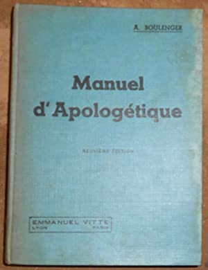 Manuel d'Apologétique – Introduction à la Doctrine: A. Boulenger