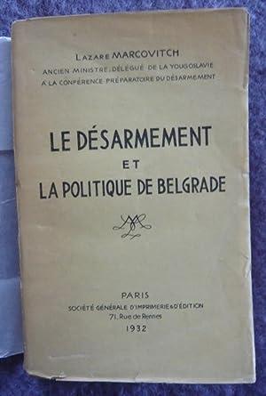 Le désarmement et la politique de Belgrade: Lazare Marcovitch