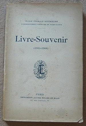 Livre-Souvenir (1881-1906) - Ecole Normale Supérieure de: E. Jacoulet, E.