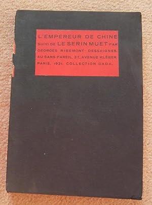 L'empereur de Chine suivi par Le serin: Georges Ribemont-Dessaignes