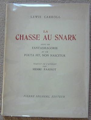 La chasse au Snark suivi de Fantasmagorie: Lewis Carroll