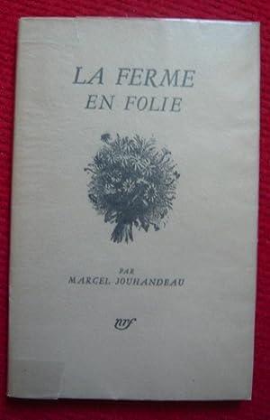 La ferme en folie: Marcel Jouhandeau