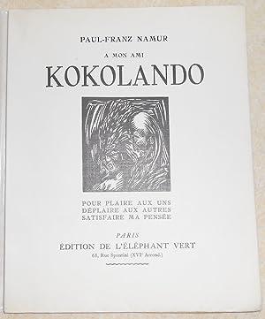 A mon ami Kokolando pour plaire aux uns déplaire aux autres satisfaire ma pensée: ...