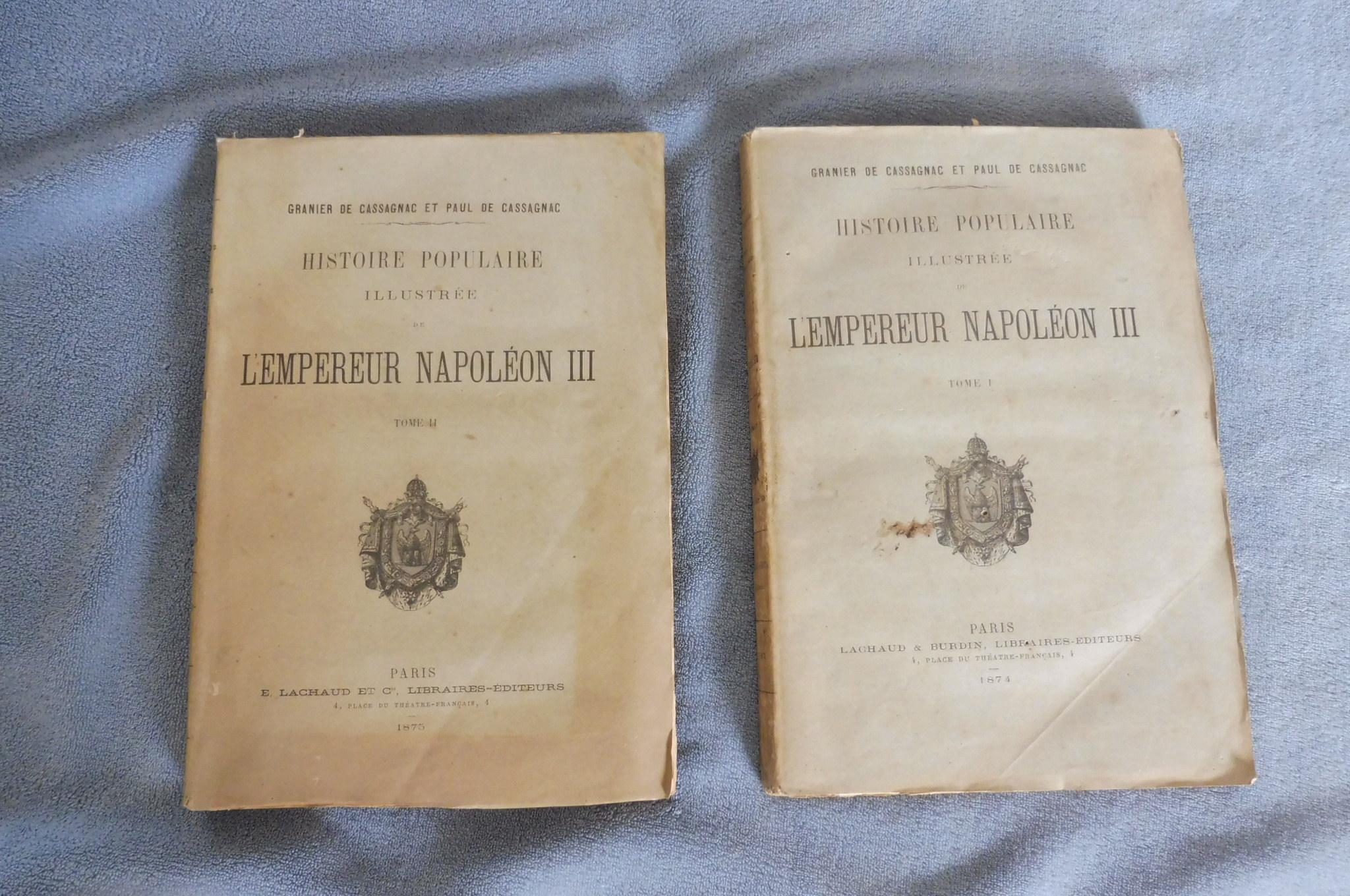 Histoire Populaire Illustrée de L'Empereur Napoléon III Tome I Et Tome II De Cassagnac Granier Et Paul