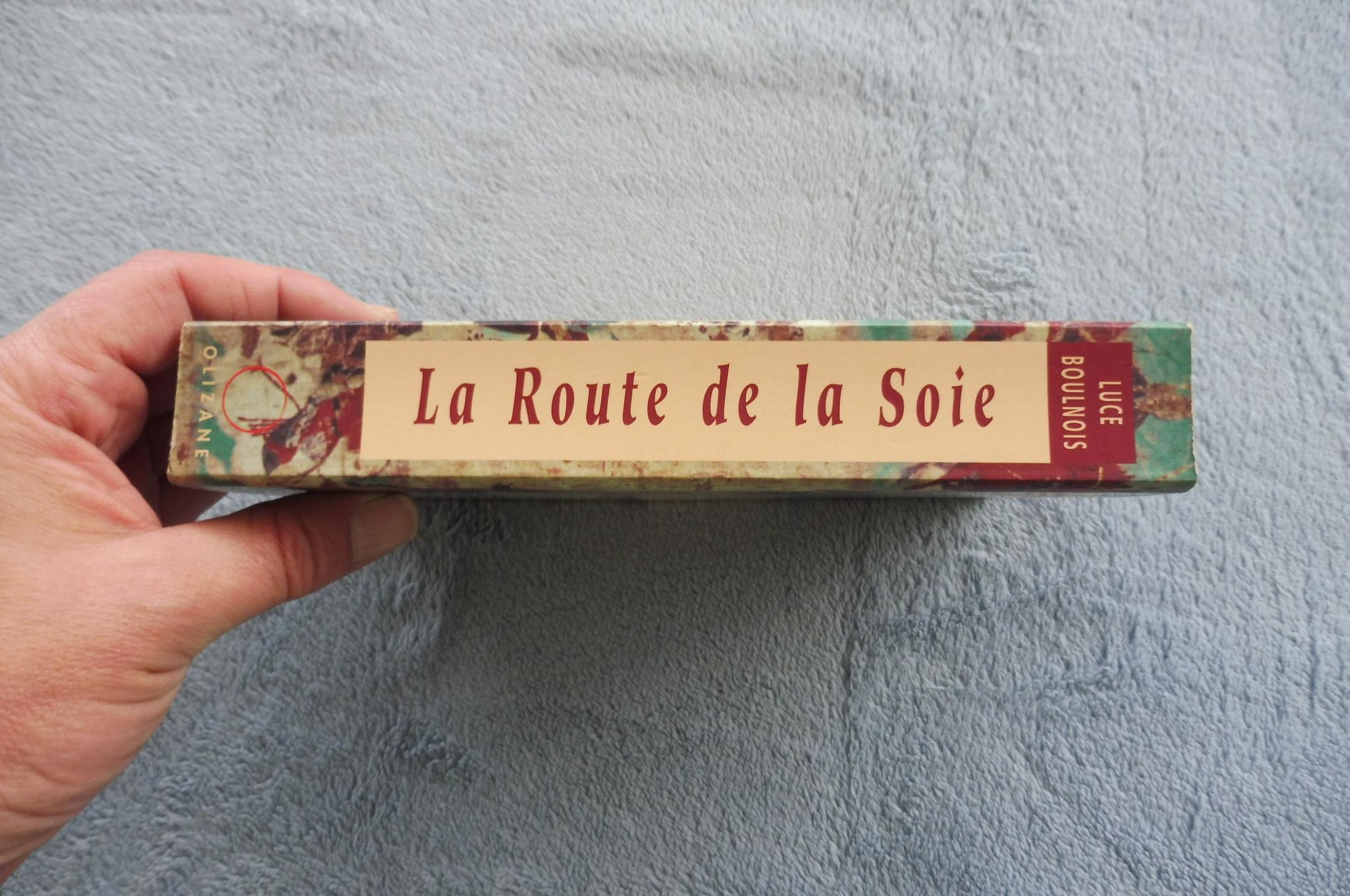 La Route de la Soie. Dieux, guerriers et marchands - Luce Boulnois